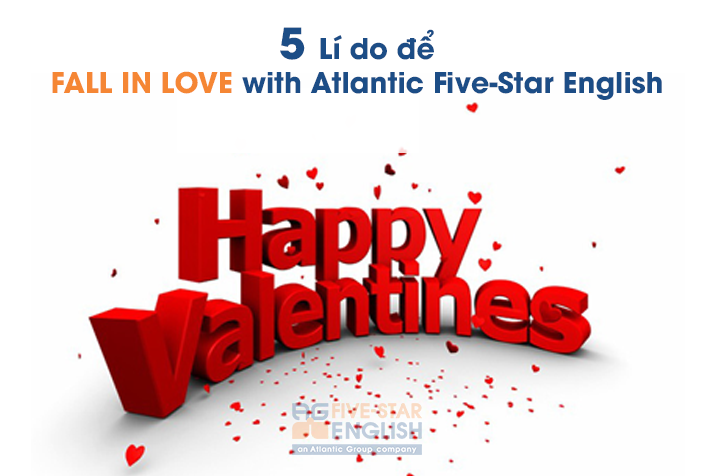 5 Lý do để Fall in love with Atlantic Five-Star English